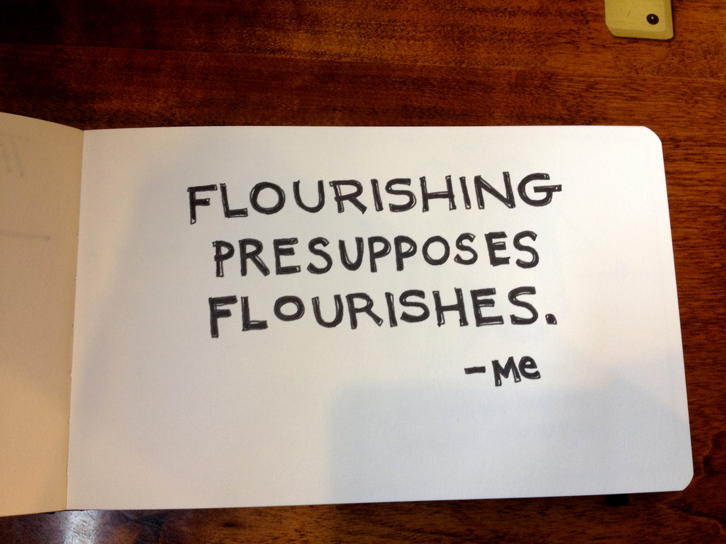 Flourishing Presupposes Flourishes